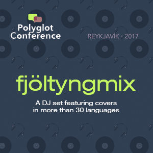 Polyglot Conference 2017:  stream the Fjöltyngmix