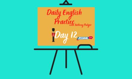 Votre leçon d'anglais quotidienne avec Anthony Bulger : épisode 12