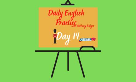 Votre leçon d'anglais quotidienne avec Anthony Bulger : épisode 14