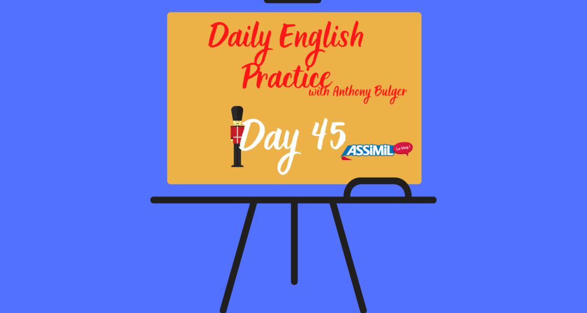 Votre leçon d'anglais quotidienne avec Anthony Bulger : épisode 45