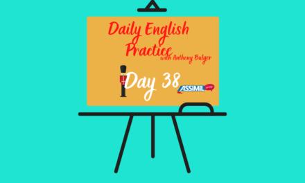 Votre leçon d'anglais quotidienne avec Anthony Bulger : épisode 38