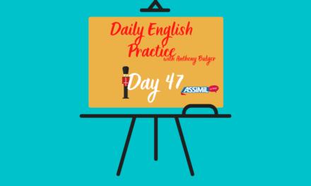 Votre leçon d'anglais quotidienne avec Anthony Bulger : épisode 47