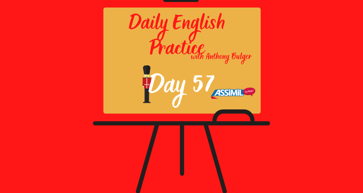 Votre leçon quotidienne d'anglais avec Anthony Bulger : épisode 57