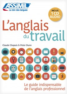Anglais du travail - editions Assimil 2014