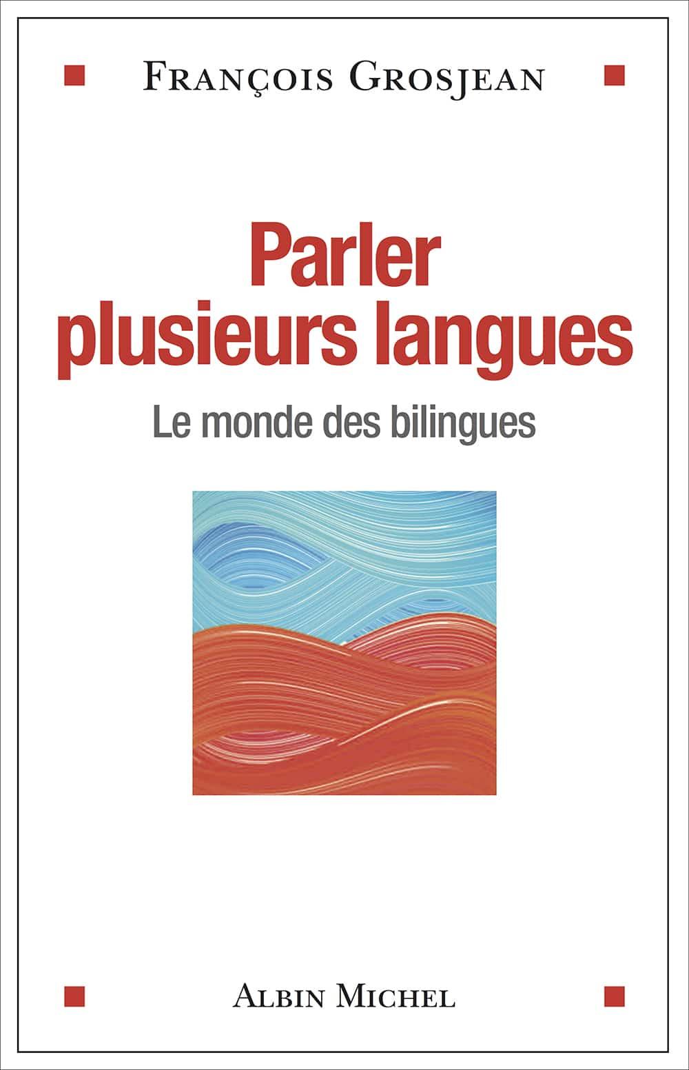 bilinguisme   entretien avec fran u00e7ois grosjean