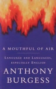 Couverture A Mouthful Of Air Anthony Burgess