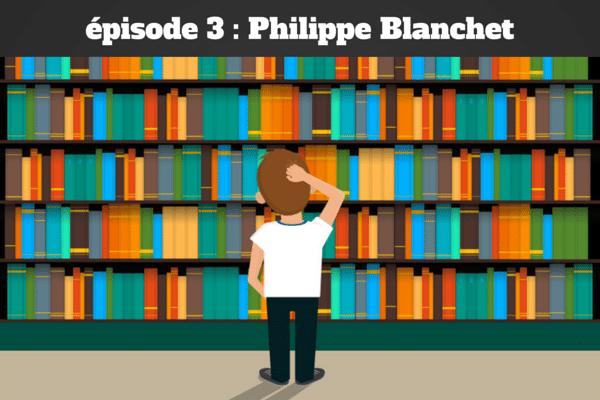 Dans la bibliothèque de  Philippe Blanchet