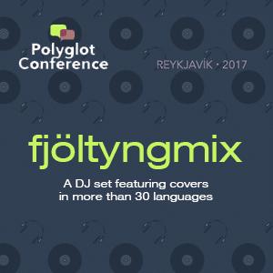 Polyglot Conference 2017:  stream the Fjöltyngmix