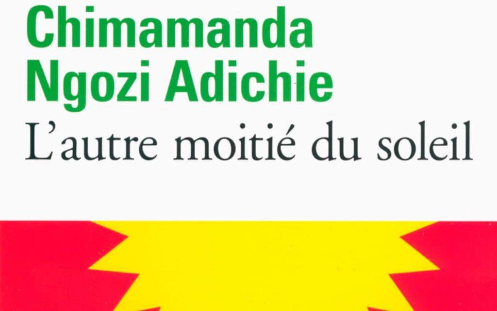L'autre moitié du soleil – Chimamanda Ngozi Adichie
