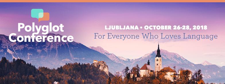 Polyglot Conference 2018 : Ljubljana, Slovénie