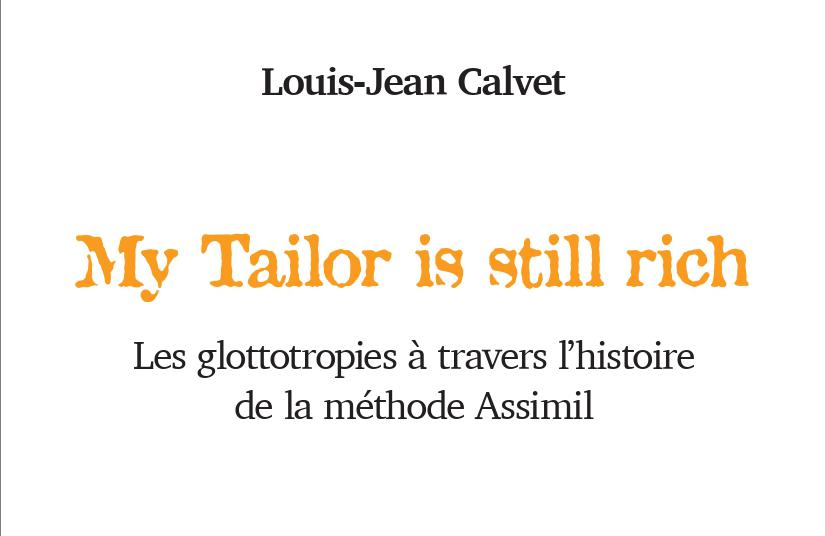 Les bonnes feuilles du livre My tailor is still rich de Louis-jean Calvet