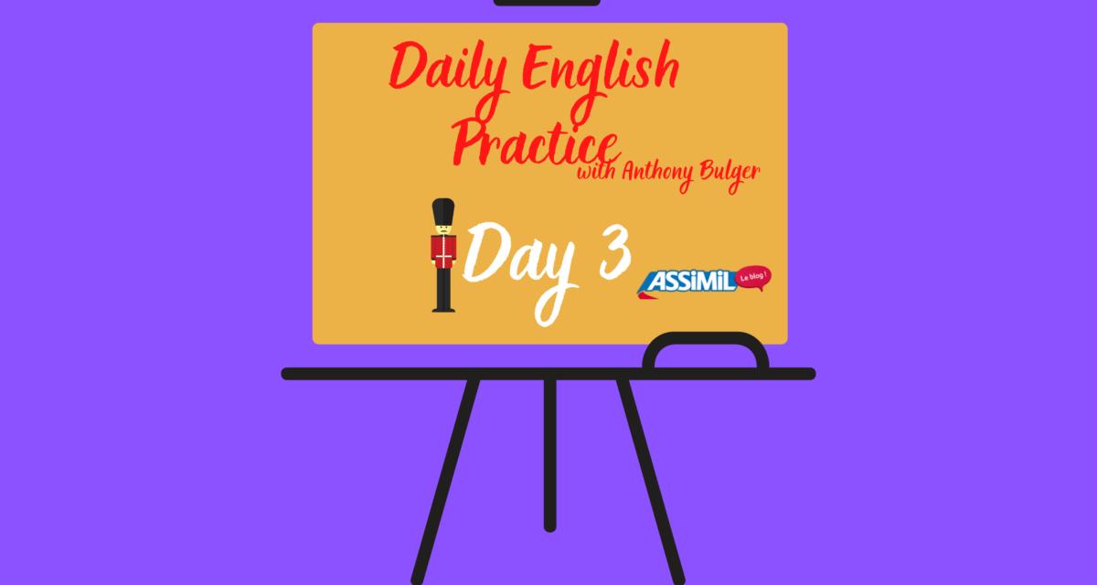 Votre leçon d'anglais quotidienne avec Anthony Bulger : épisode 3