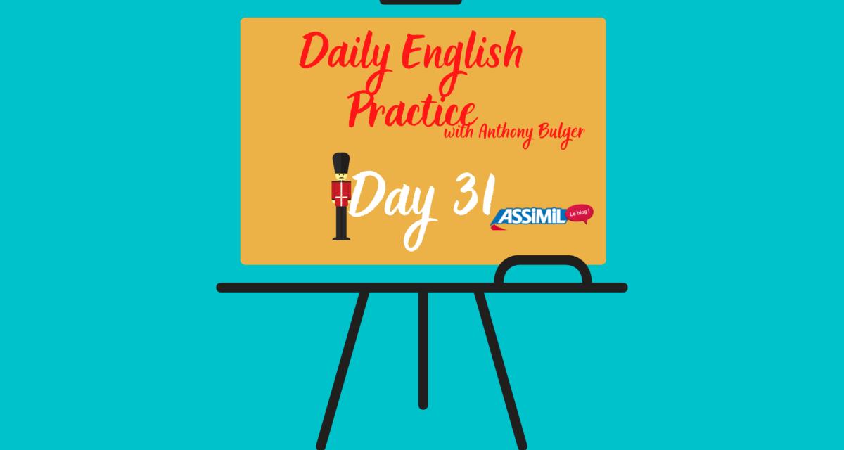 Votre leçon d'anglais quotidienne avec Anthony Bulger : épisode 31