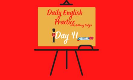 Votre leçon d'anglais quotidienne avec Anthony Bulger : episode 41