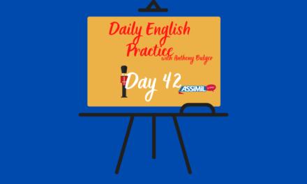 Votre leçon d'anglais quotidienne avec Anthony Bulger : épisode 42