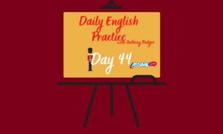 Votre leçon d'anglais quotidienne avec Anthony Bulger : épisode 44