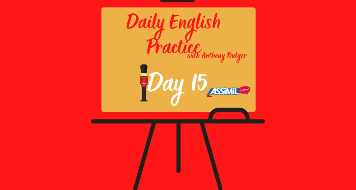 Votre leçon d'anglais quotidienne avec Anthony Bulger : épisode 15
