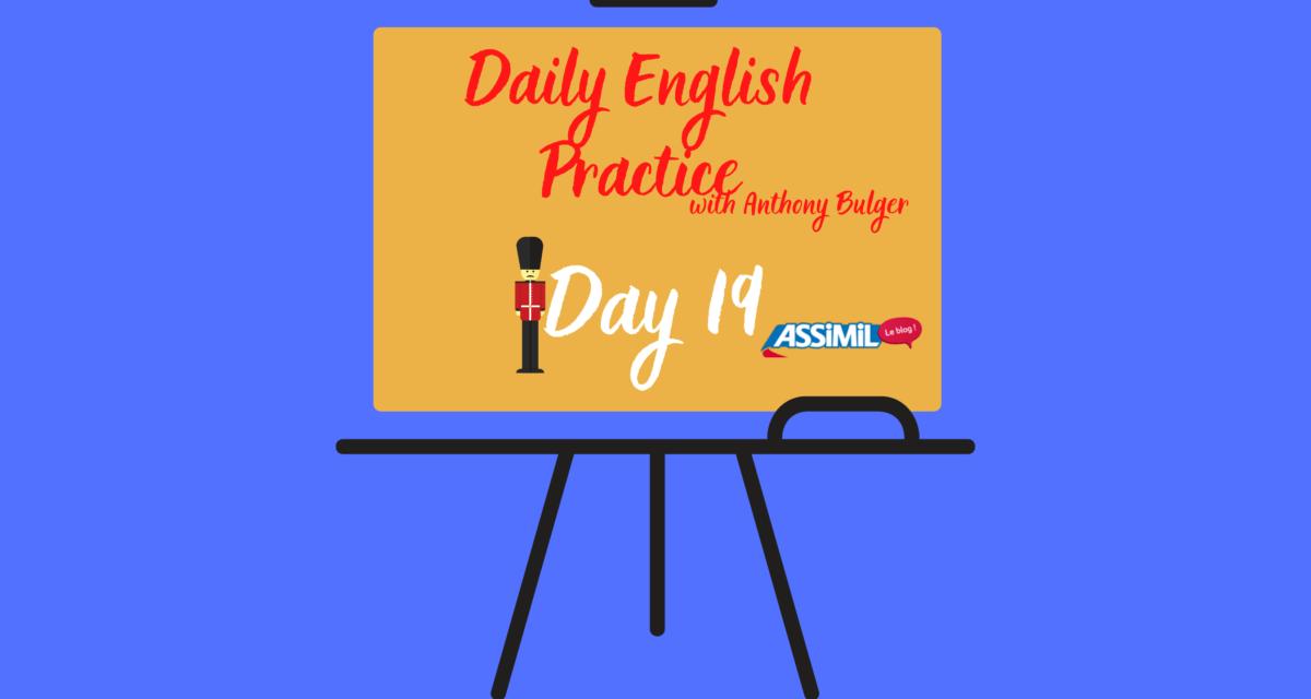 Votre leçon d'anglais quotidienne avec Anthony Bulger : épisode 19