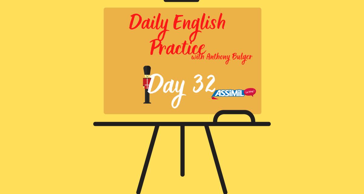 Votre leçon d'anglais quotidienne avec Anthony Bulger : épisode 32