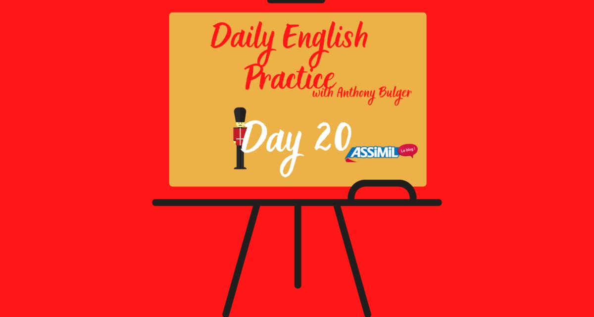 Votre leçon d'anglais quotidienne avec Anthony Bulger : épisode 20