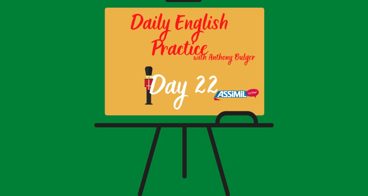 Votre leçon d'anglais quotidienne avec Anthony Bulger : épisode 22