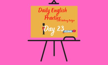 Votre leçon d'anglais quotidienne avec Anthony Bulger : épisode 23