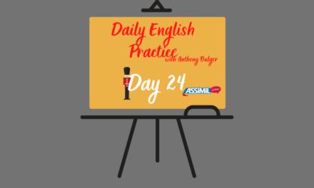 Votre leçon d'anglais quotidienne avec Anthony Bulger : épisode 24