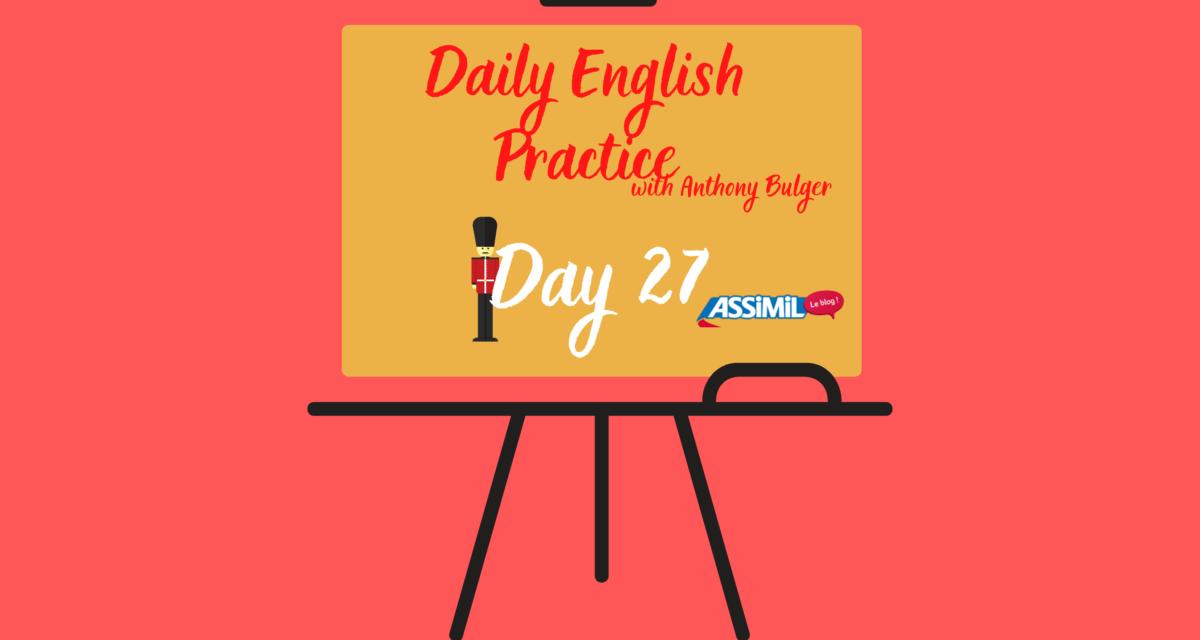 Votre leçon d'anglais quotidienne avec Anthony Bulger : épisode 27