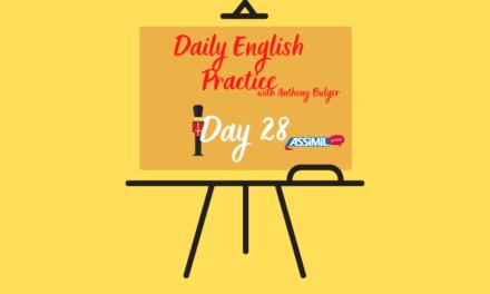 Votre leçon d'anglais quotidienne avec Anthony Bulger : épisode 28