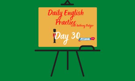 Votre leçon d'anglais quotidienne avec Anthony Bulger : épisode 30