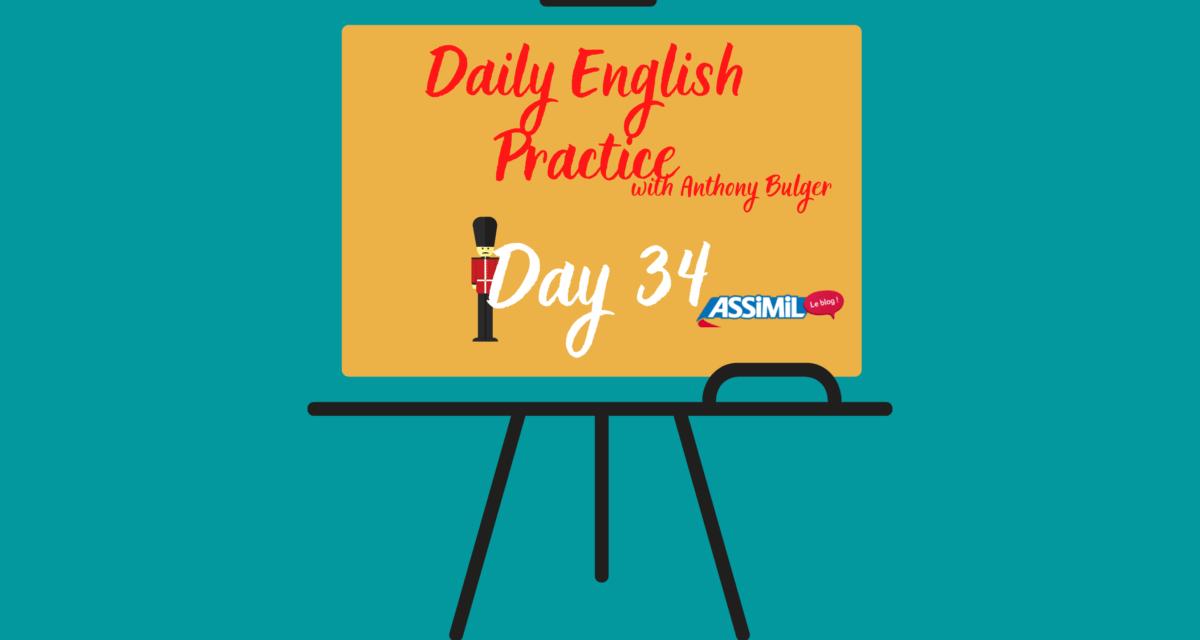 Votre leçon d'anglais quotidienne avec Anthony Bulger : épisode 34