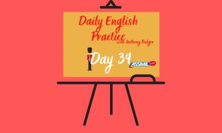 Votre leçon d'anglais quotidienne avec Anthony Bulger : épisode 39