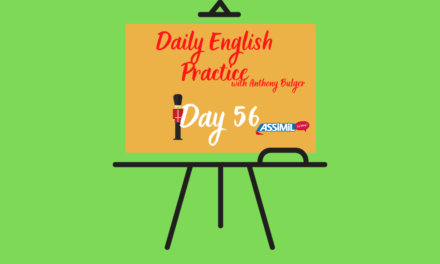 Votre leçon quotidienne d'anglais avec Anthony Bulger : épisode 56