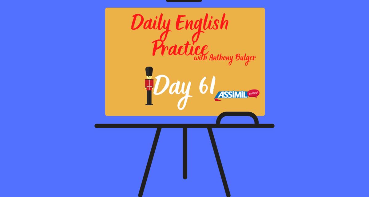 Votre leçon d'anglais quotidienne avec Anthony Bulger : épisode 61