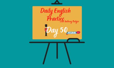 Votre leçon d'anglais quotidienne avec Anthony Bulger : épisode 50