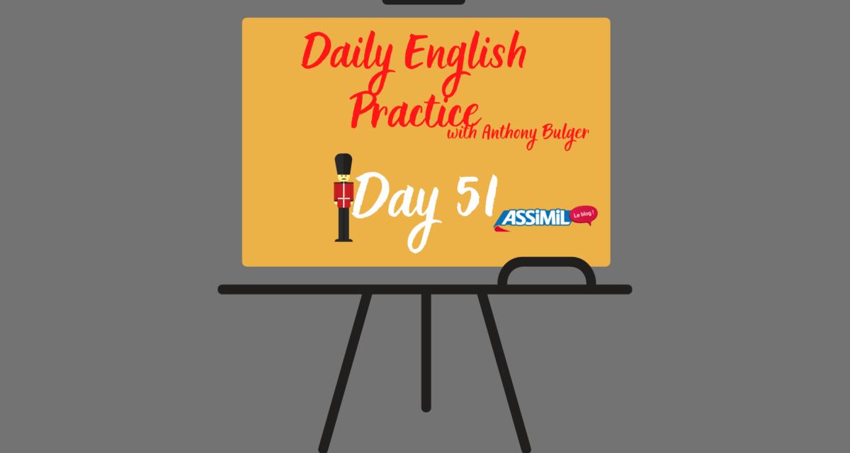 Votre leçon d'anglais quotidienne avec Anthony Bulger : épisode 51