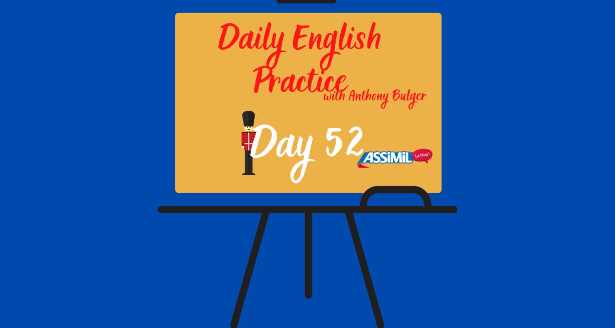 Votre leçon d'anglais quotidienne avec Anthony Bulger : épisode 52