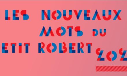 Quels sont les nouveaux mots du Petit Robert 2021 ?
